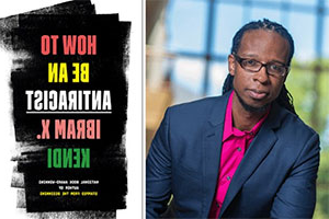 "A composite image 的 Ibram X. Kendi and the book cover for ""How to be an Antiracist"""
